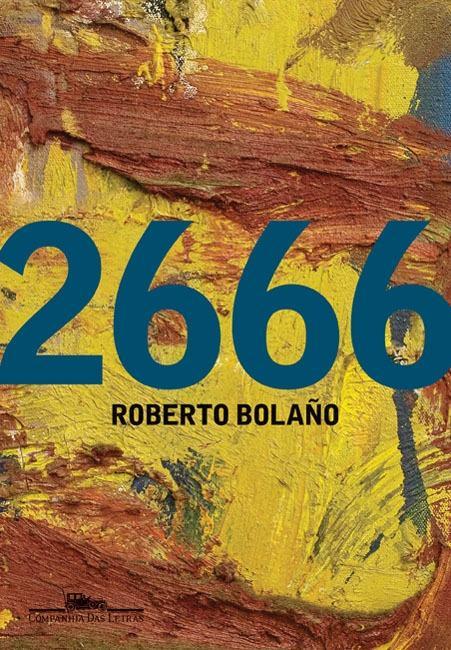 2666, de Roberto Bolaño, é considerado melhor livro em castelhano dos últimos 25 anos