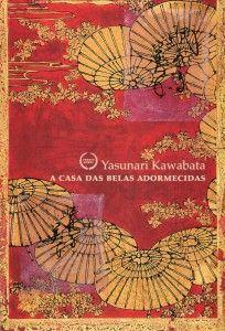 A Casa das Belas Adormecidas Yasunari Kawabata