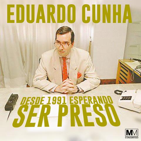 Eduardo Cunha, desde 1991 esperando ser preso