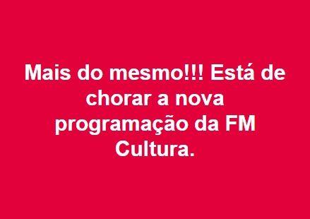 A nova programação da FM Cultura é…