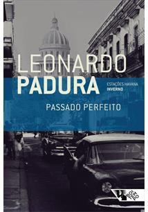 Passado Perfeito, de Leonardo Padura