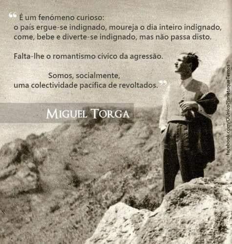Miguel Torga (1907-1995) escreveu em seus Diários: