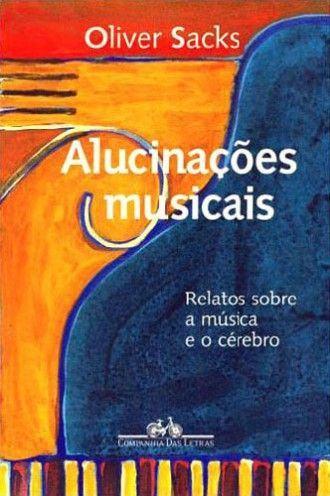 Alucinações Musicais, de Oliver Sacks