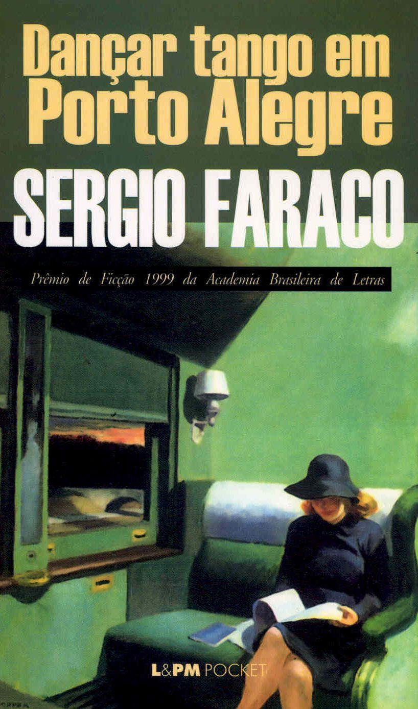 Dançar tango em Porto Alegre, de Sergio Faraco
