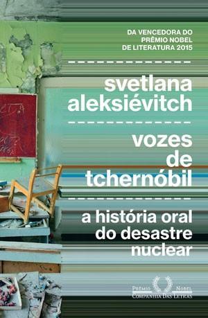 Vozes de Tchernóbil, de Svetlana Aleksiévitch